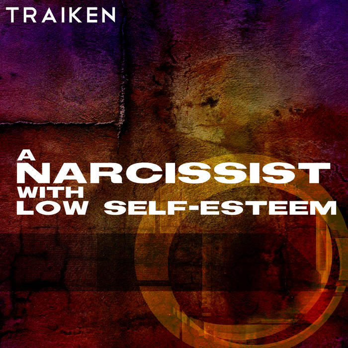A Narcissist With Low Self-Esteem cover art