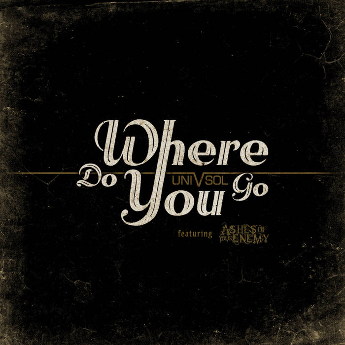 Where Do You Go featuring Ashes Of Your Enemy cover art