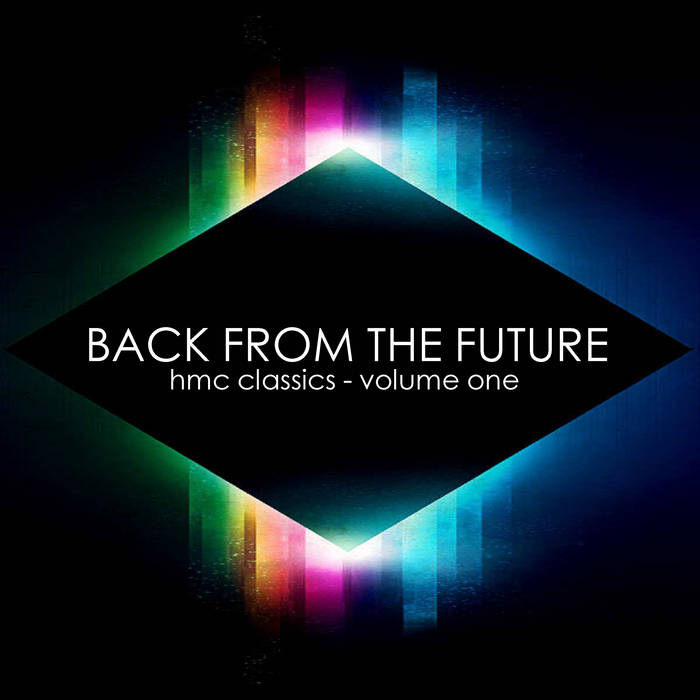 "HMC ""Back From The Future: HMC Classics Volume 1"" cover art"