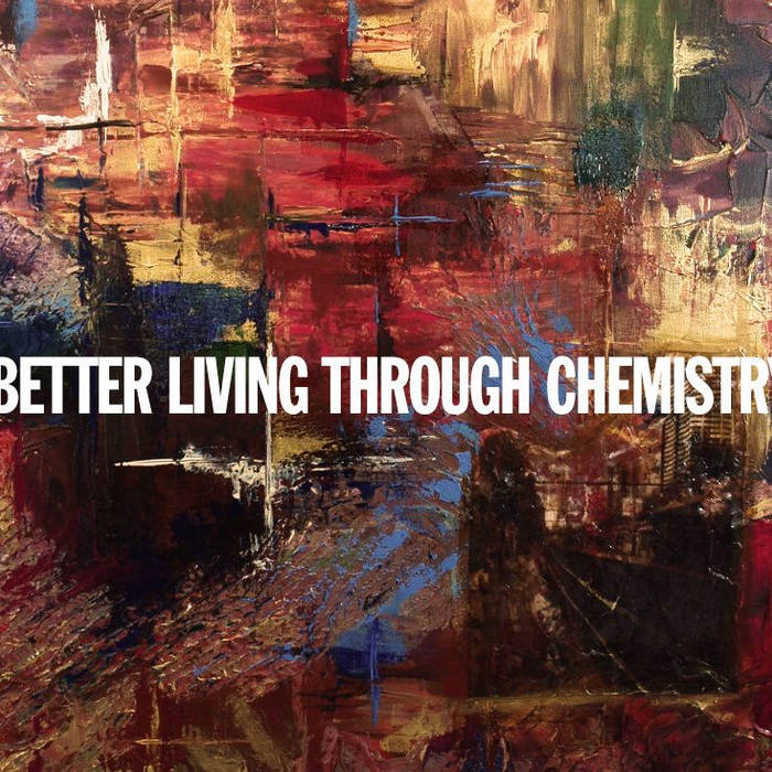 Better Living Through Chemistry cover art