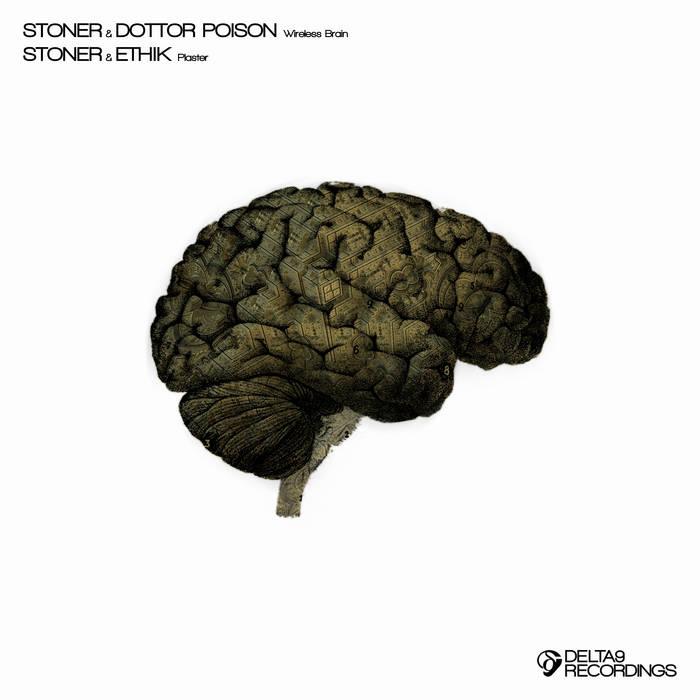 Stoner & Dottor Poison & Ethik - Wireless Brain / Plaster cover art