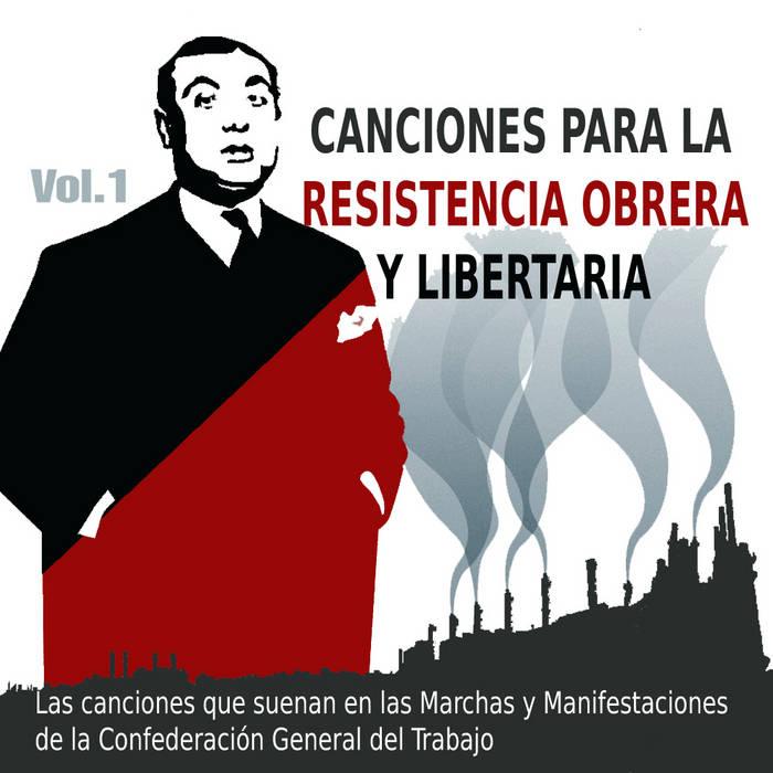 Canciones para la resistencia obrera y libertaria Vol.1 cover art