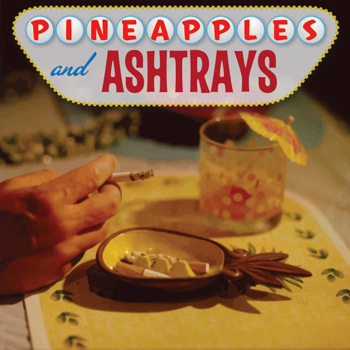 Pineapples & Ashtrays cover art
