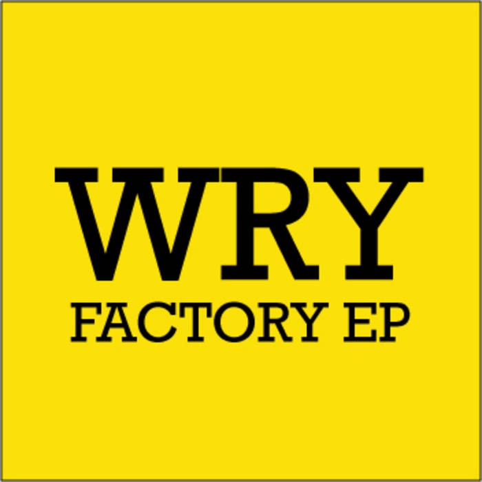 WRY Factory EP cover art