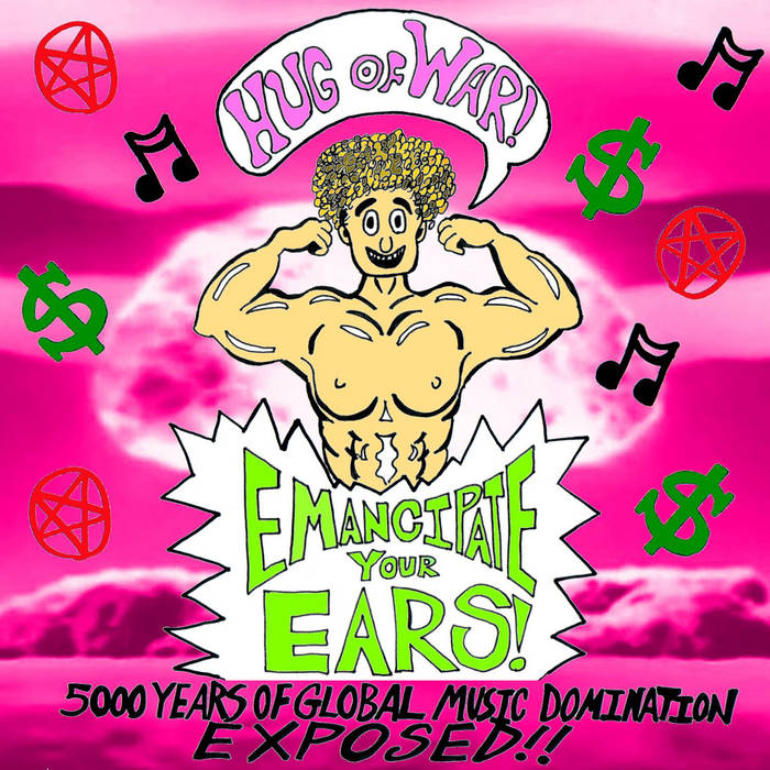 Emancipate Your Ears! 5000 Years of Global Music Domination Exposed!! cover art