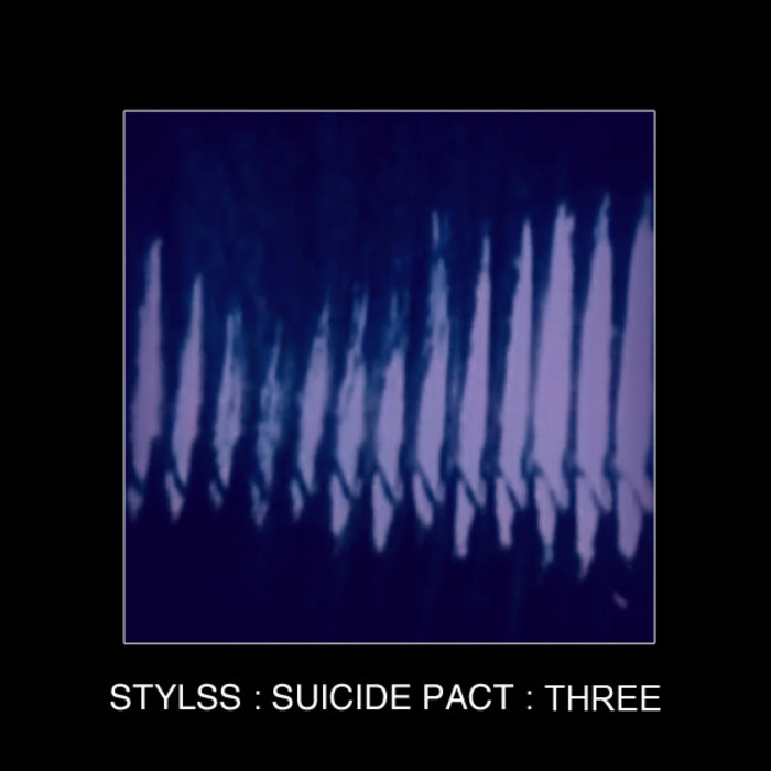 STYLSS : SUICIDE PACT : THREE cover art