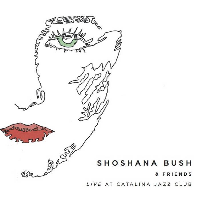 Shoshana Bush & Friends Live at Catalina Jazz Club cover art