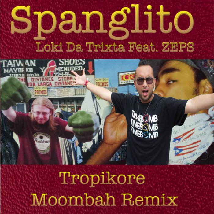 Loki da Trixta Feat. ZEPS - Spanglito (Tropikore Moombah Remix) cover art