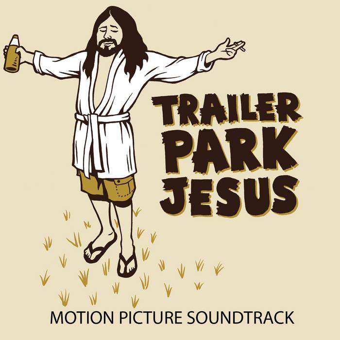 Trailer Park Jesus - Motion Picture Soundtrack cover art