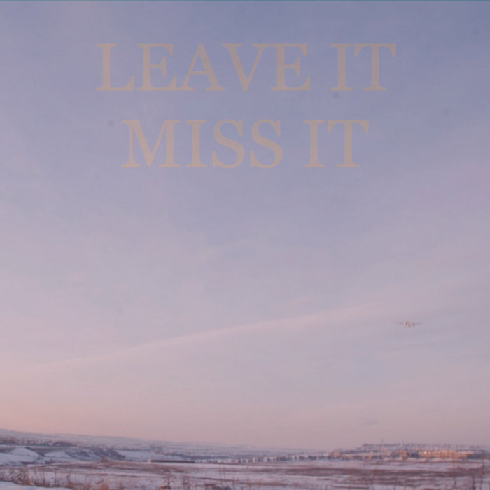 Leave It, Miss It cover art