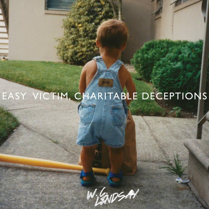 W.C. Lindsay - Easy Victim, Charitable Deceptions cover art