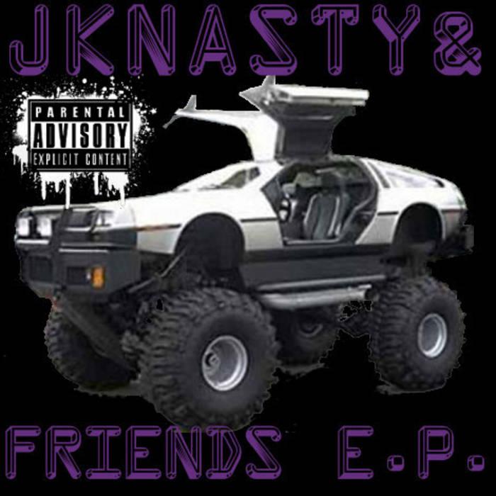 JKnasty & Friends E.P. cover art