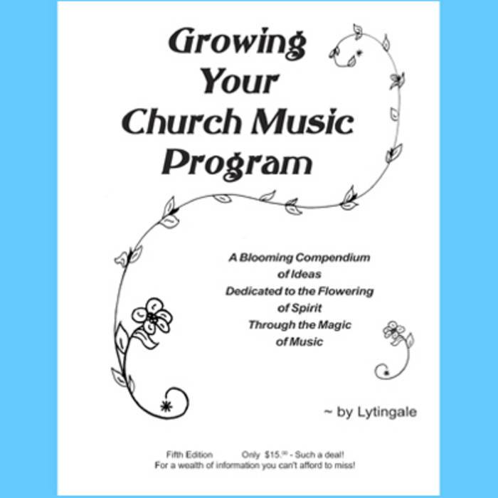 Growing Your Church Music Program  Lytingale