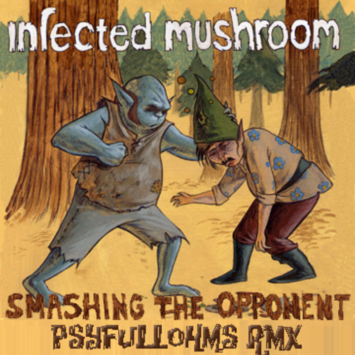 Infected Mushroom - Smashing The Opponent (Psyfullohms RMX) cover art