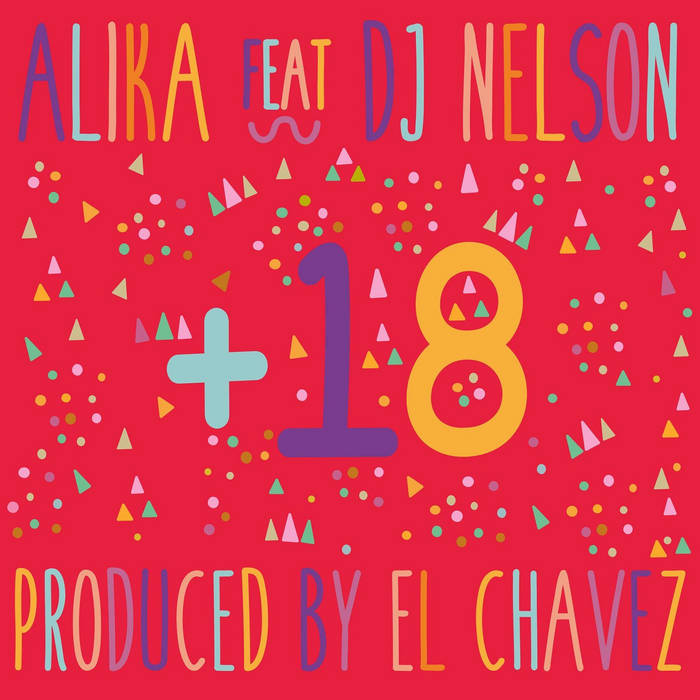 Mas de 18 Remix Alika Feat. Dj Nelson Produced by El Chavez cover art