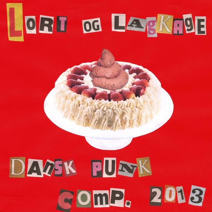 Lort og Lagkage - Dansk Punk Compilation 2013 cover art