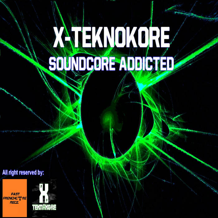 X-Teknokore - SOUNDCORE ADDICTED cover art