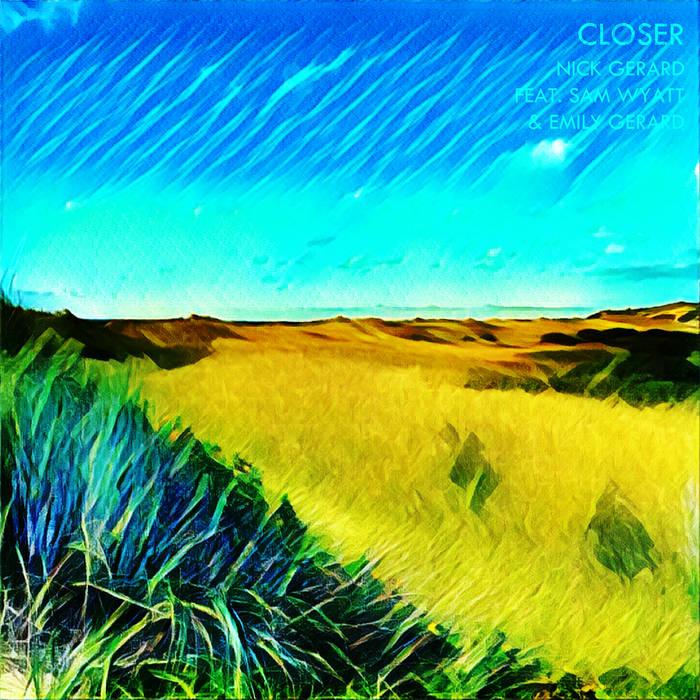 Closer (feat. Sam Wyatt & Emily Gerard) cover art