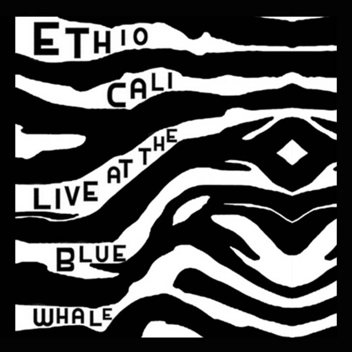 ETHIO CALI - LIVE AT THE BLUE WHALE cover art