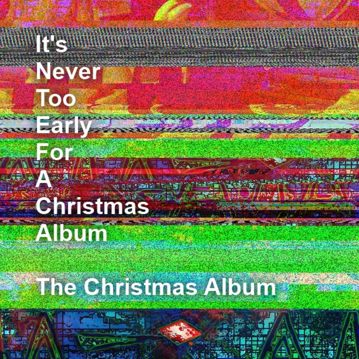It's Never Too Early for a Christmas Album, The Christmas Album cover art