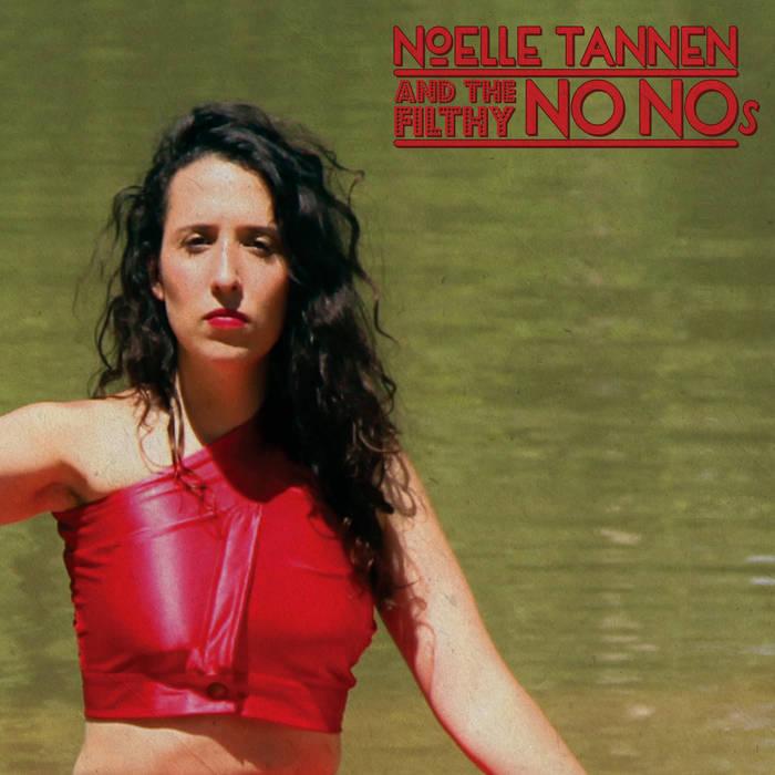 Noelle Tannen & The Filthy No-Nos cover art