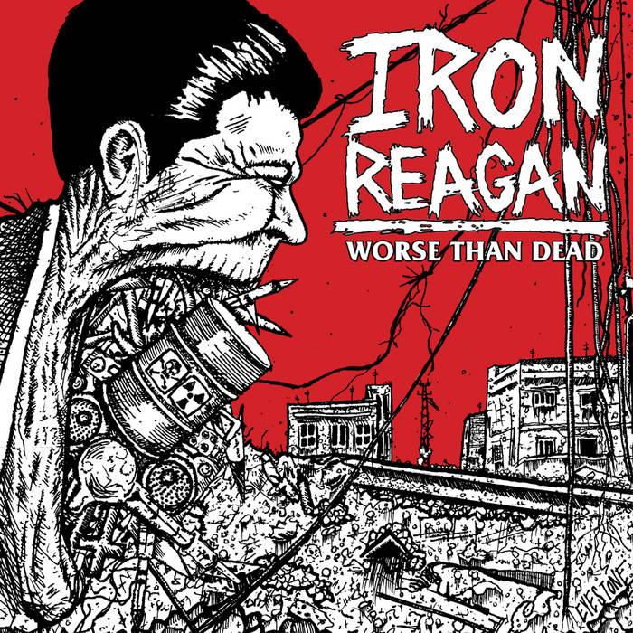 IRON REAGAN Worse Than Dead cover art