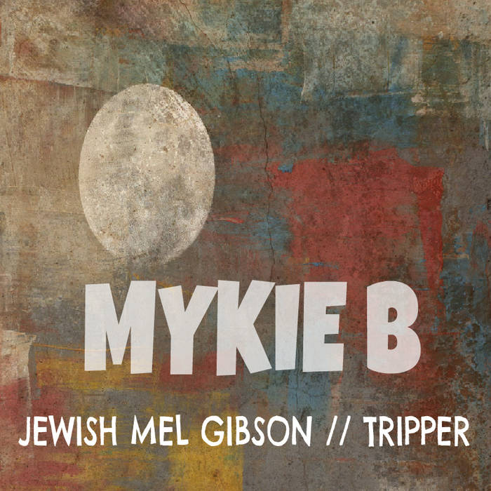 Jewish Mel Gibson // Tripper cover art