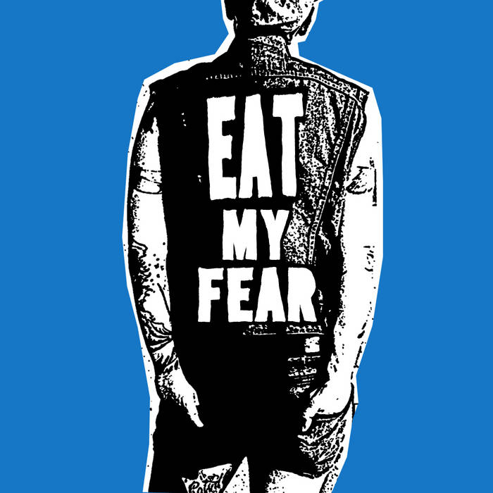 EAT MY FEAR cover art