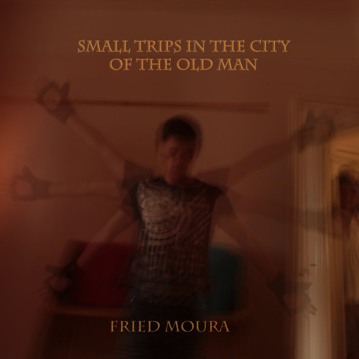 Small Trips in the City of the Old Man cover art