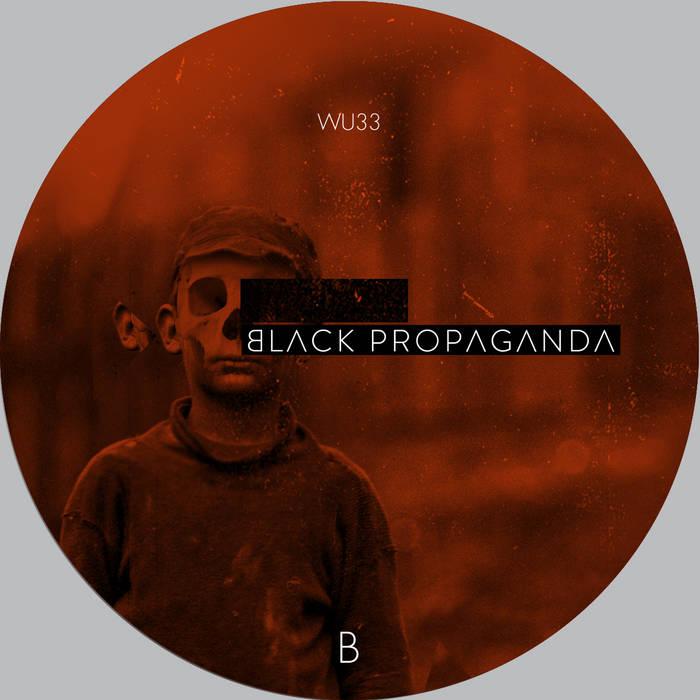 Black Propaganda - Reconstructed Part I - WU033 cover art