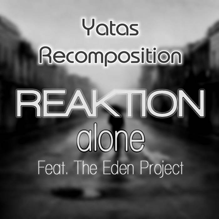 Reaktion feat. The Eden Projekt - Alone [Yatas Recomposition] cover art