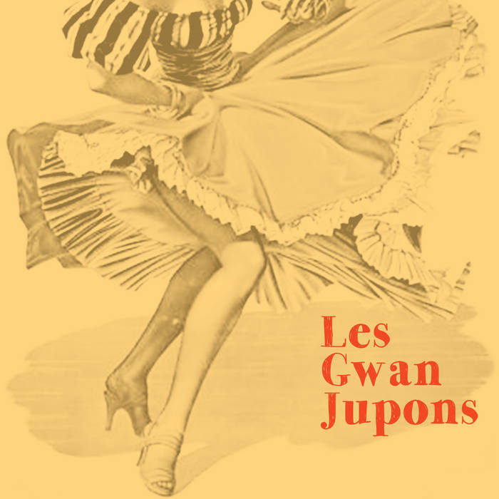Les Gwan Jupons cover art