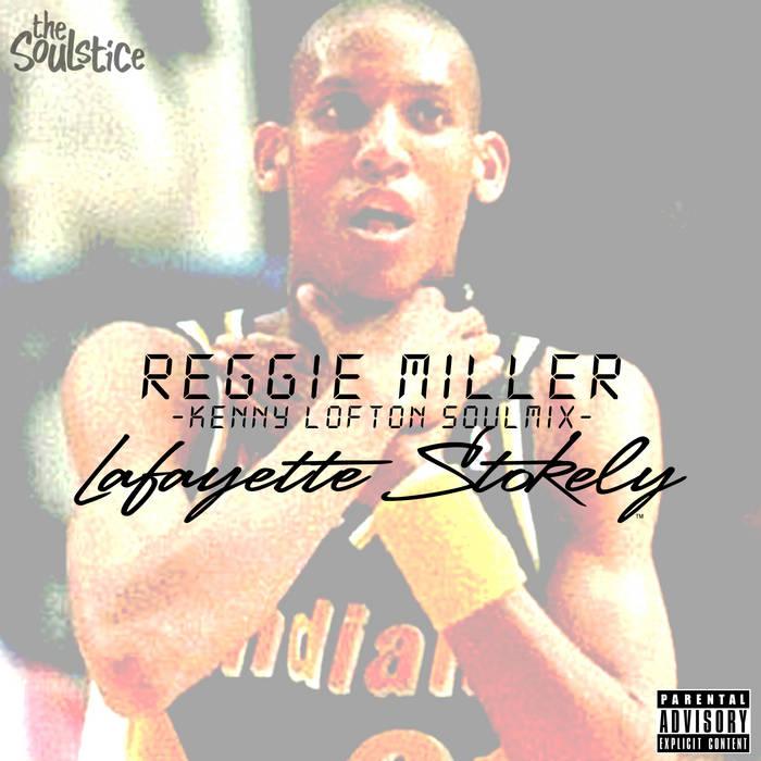 Lafayette Stokely - Reggie Miller (Kenny Lofton) SoulMix cover art