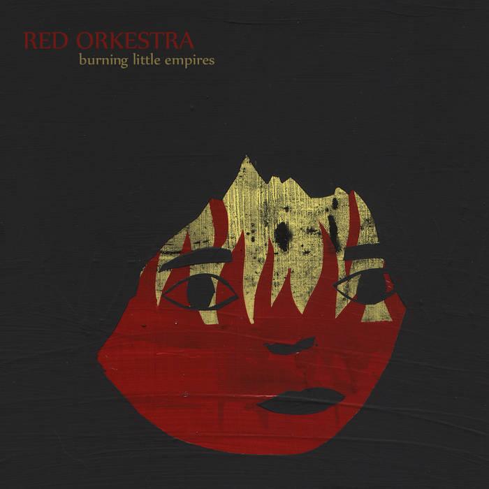 Red Orkestra - Burning Little Empires cover art