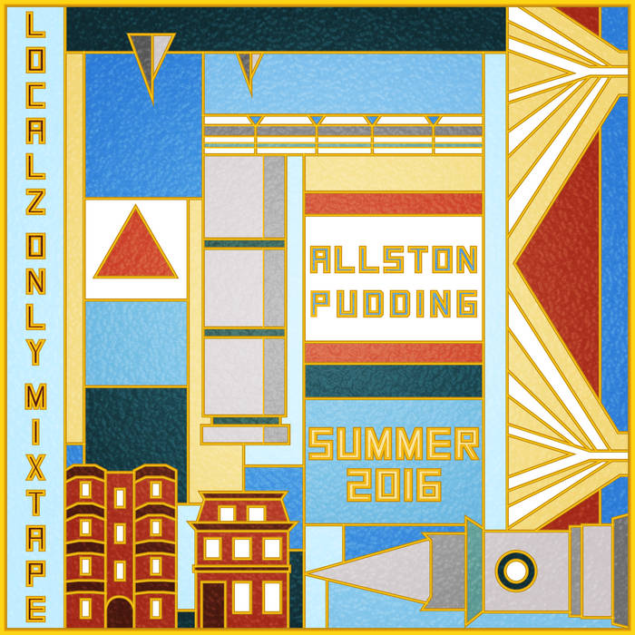 Allston Pudding Localz Only Summer Mix MMXVI cover art