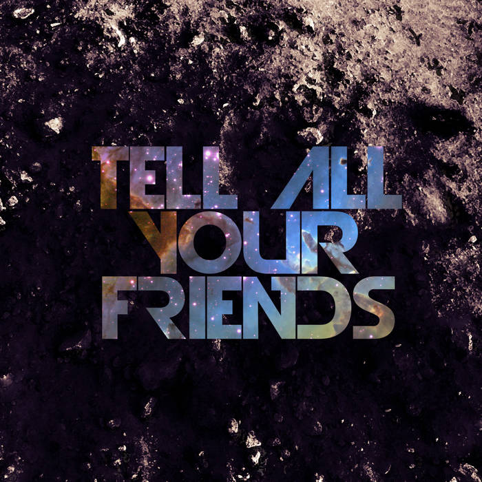 Tell All Your Friends cover art