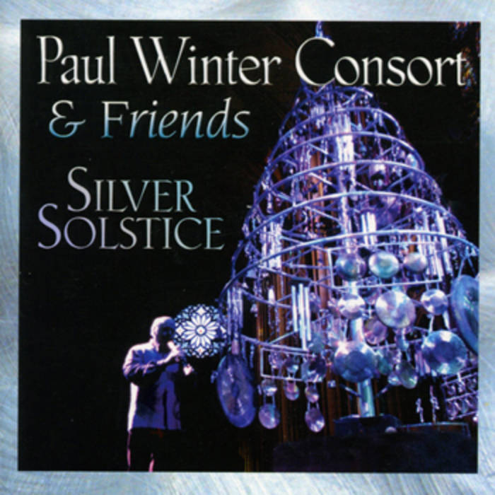 Silver Solstice - Paul Winter Consort & Friends cover art