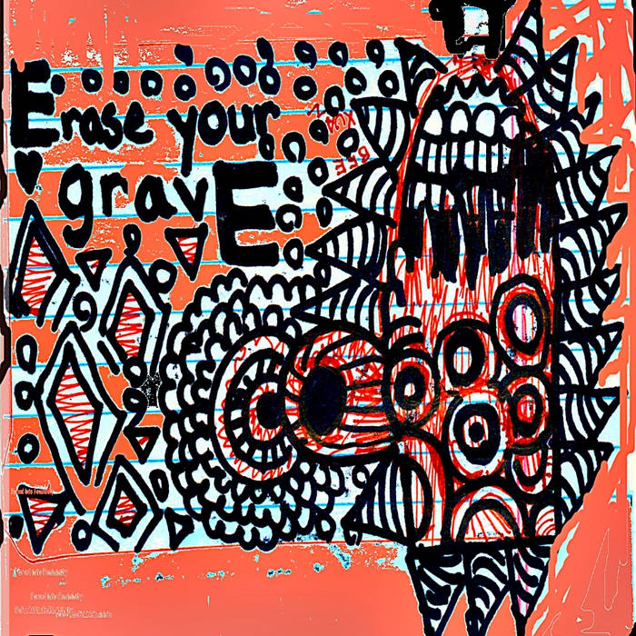 Erase Your Grave cover art
