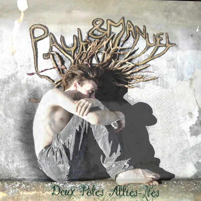 Album Deux Pôles Alliés-Nés de Paul & Manuel
