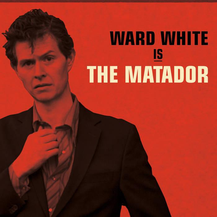 Ward White Is The Matador cover art