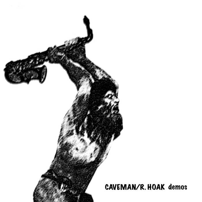 Caveman / R. Hoak Demos cover art