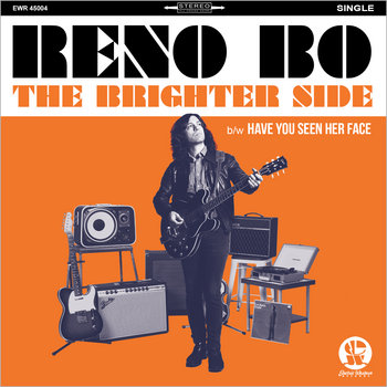 """The Brighter Side"" b/w ""Have You Seen Her Face"" (DIGITAL 45 SINGLE) by Reno Bo"