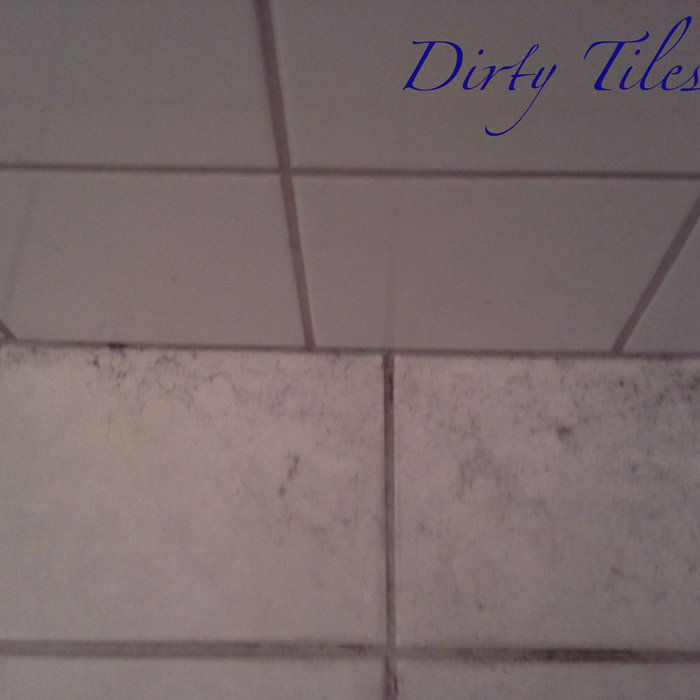 Dirty Tiles cover art