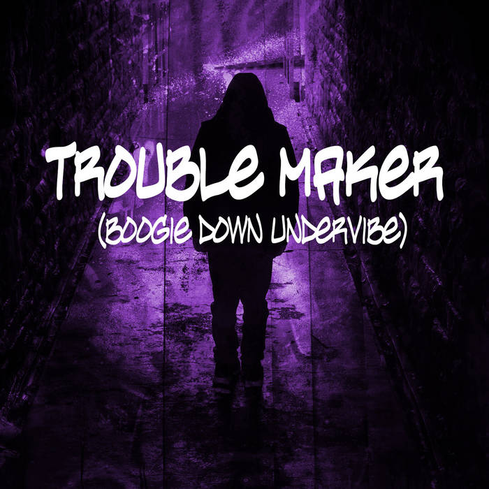 Trouble Maker (Boogie Down Undervibe) cover art