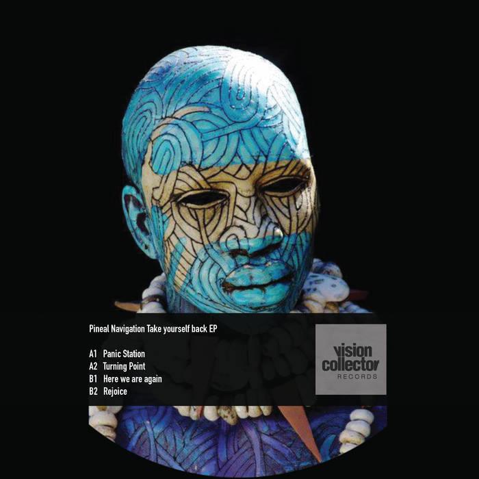 Pineal Navigation Take Yourself Back EP cover art
