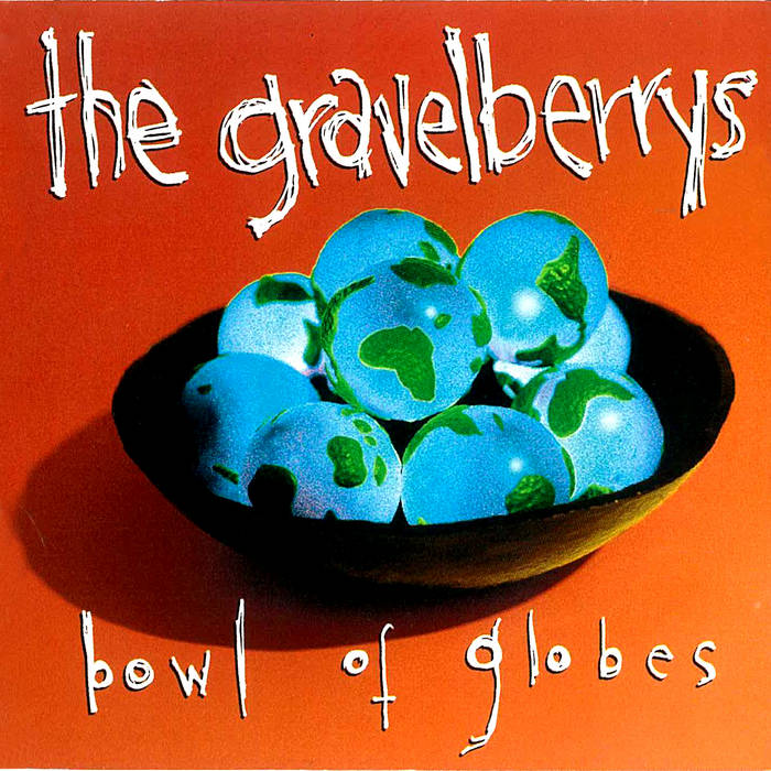 The Gravelberrys - Bowl Of Globes (Plus) cover art