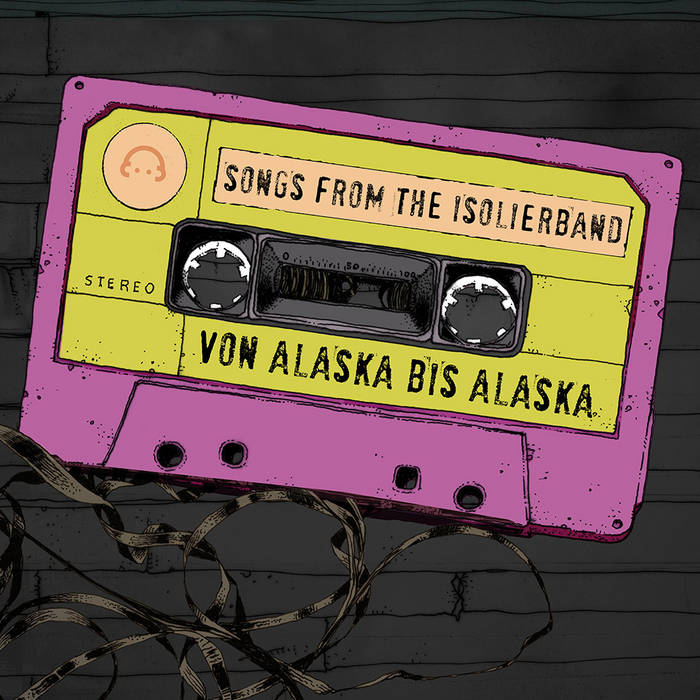 Songs from The Isolierband - Von Alaska bis Alaska cover art