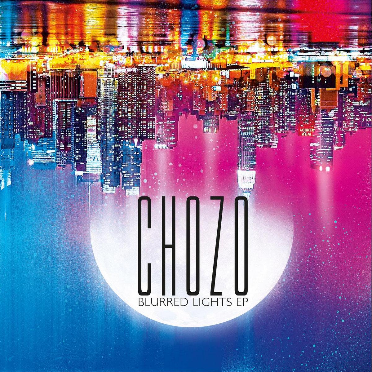 Chozo - Blurred Lights [EP] (2016)