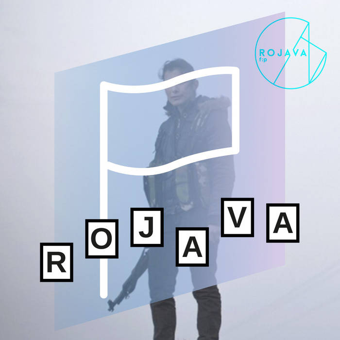 Music, Awareness & Solidarity w/ Rojava Revolution cover art
