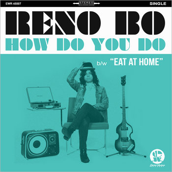 """How Do You Do"" b/w ""Eat At Home"" (DIGITAL 45 SINGLE) by Reno Bo"